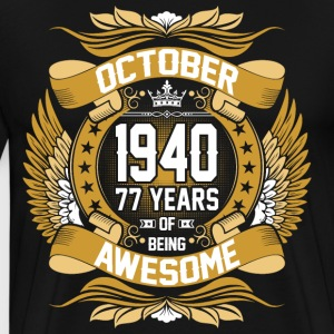 October 1940 77 Years Of Being Awesome T-Shirts - Men's Premium T-Shirt