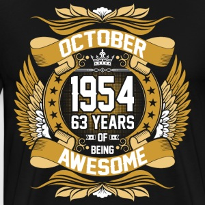 October 1954 63 Years Of Being Awesome T-Shirts - Men's Premium T-Shirt