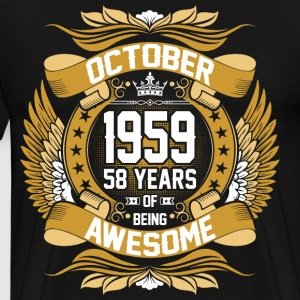 October 1959 58 Years Of Being Awesome T-Shirts - Men's Premium T-Shirt