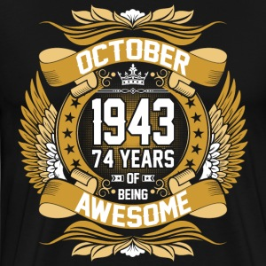 October 1943 74 Years Of Being Awesome T-Shirts - Men's Premium T-Shirt