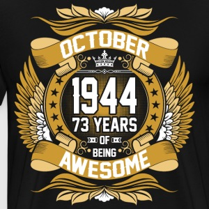 October 1944 73 Years Of Being Awesome T-Shirts - Men's Premium T-Shirt