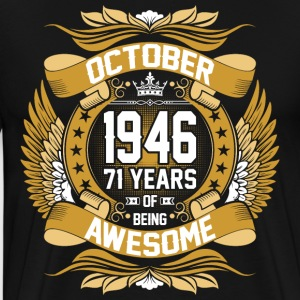 October 1946 71 Years Of Being Awesome T-Shirts - Men's Premium T-Shirt