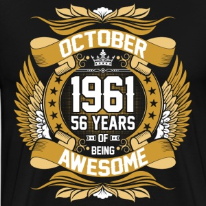 October 1961 56 Years Of Being Awesome T-Shirts - Men's Premium T-Shirt