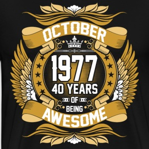 October 1977 40 Years Of Being Awesome T-Shirts - Men's Premium T-Shirt