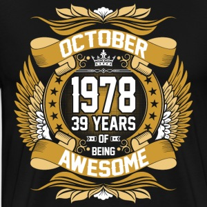October 1978 39 Years Of Being Awesome T-Shirts - Men's Premium T-Shirt