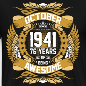 October 1941 76 Years Of Being Awesome T-Shirts - Men's Premium T-Shirt