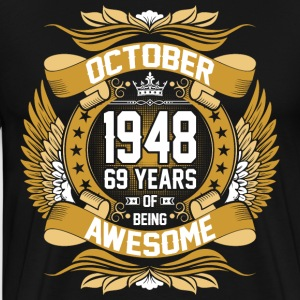 October 1948 69 Years Of Being Awesome T-Shirts - Men's Premium T-Shirt