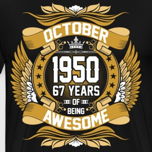 October 1950 67 Years Of Being Awesome T-Shirts - Men's Premium T-Shirt