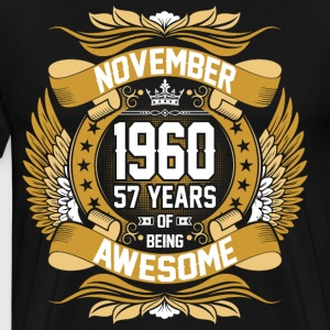 November 1960 57 Years Of Being Awesome T-Shirts - Men's Premium T-Shirt