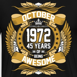 October 1972 45 Years Of Being Awesome T-Shirts - Men's Premium T-Shirt