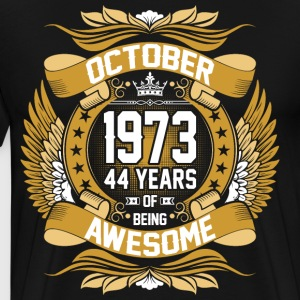 October 1973 44 Years Of Being Awesome T-Shirts - Men's Premium T-Shirt