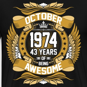 October 1974 43 Years Of Being Awesome T-Shirts - Men's Premium T-Shirt