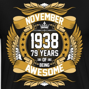 November 1938 79 Years Of Being Awesome T-Shirts - Men's Premium T-Shirt