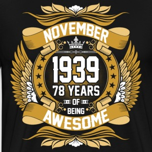 November 1939 78 Years Of Being Awesome T-Shirts - Men's Premium T-Shirt