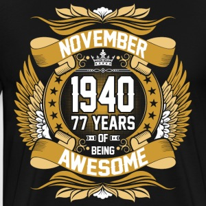 November 1940 77 Years Of Being Awesome T-Shirts - Men's Premium T-Shirt