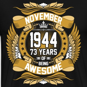 November 1944 73 Years Of Being Awesome T-Shirts - Men's Premium T-Shirt