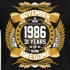 November 1986 31 Years Of Being Awesome T-Shirts - Men's Premium T-Shirt