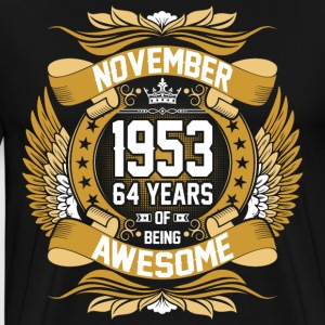 November 1953 64 Years Of Being Awesome T-Shirts - Men's Premium T-Shirt