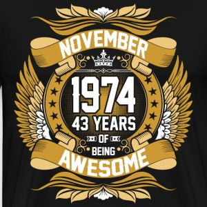 November 1974 43 Years Of Being Awesome T-Shirts - Men's Premium T-Shirt