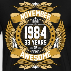 November 1984 33 Years Of Being Awesome T-Shirts - Men's Premium T-Shirt