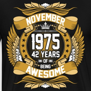 November 1975 42 Years Of Being Awesome T-Shirts - Men's Premium T-Shirt