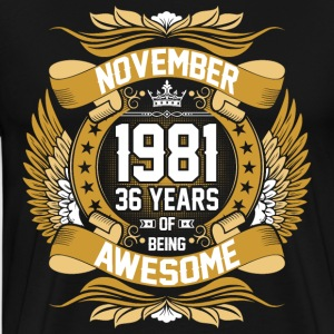 November 1981 36 Years Of Being Awesome T-Shirts - Men's Premium T-Shirt
