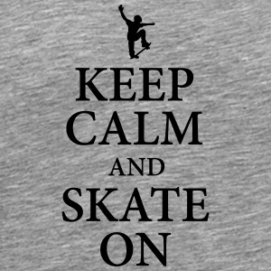 Keep calm and skate on - Men's Premium T-Shirt
