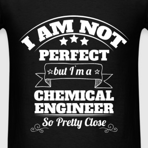 Chemical Engineer - I am not perfect but I'm a ch - Men's T-Shirt