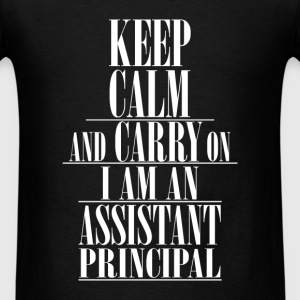 Assistant Principal - Keep calm and carry on. I am - Men's T-Shirt