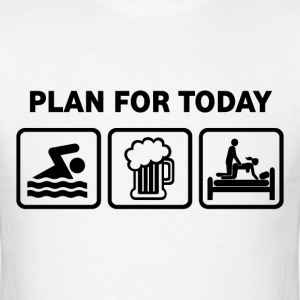Plan For Today Swimming - Men's T-Shirt