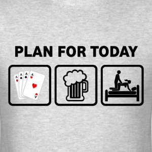 Playing Cards Plan For Today - Men's T-Shirt