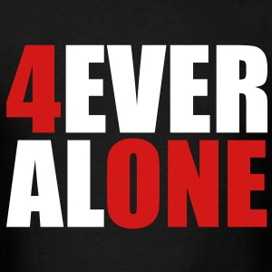 Forever Alone T-Shirts - Men's T-Shirt