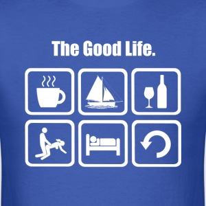 Sailing The Good Life - Men's T-Shirt