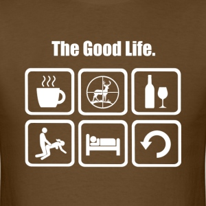 Deer Hunting Funny The Good Life - Men's T-Shirt