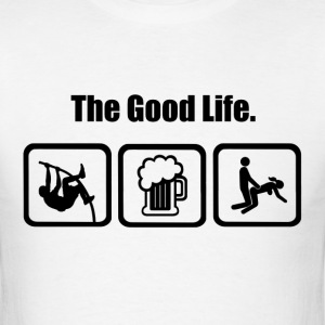 Pole Vault The Good Life - Men's T-Shirt