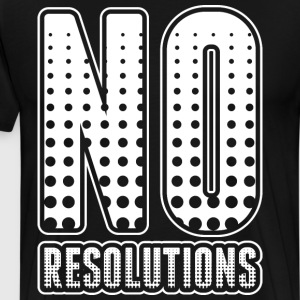 No Resolution Tshirt T-Shirts - Men's Premium T-Shirt