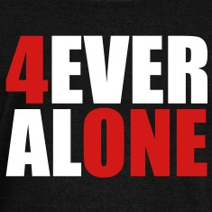 Forever Alone Long Sleeve Shirts