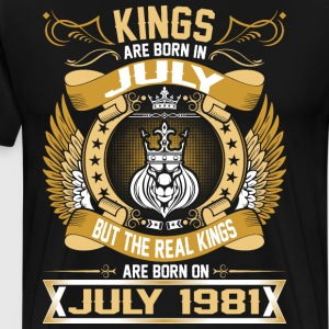 The Real Kings Are Born On July 1981 T-Shirts - Men's Premium T-Shirt