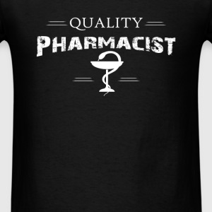 Pharmacist - Quality Pharmacist - Men's T-Shirt