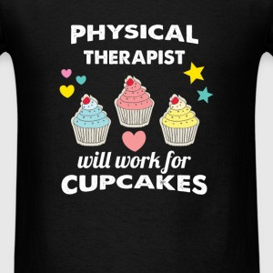 Physical Therapist - Physical Therapist will work  - Men's T-Shirt