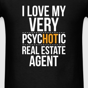 Real Estate Agent - I love my very psychotic real  - Men's T-Shirt