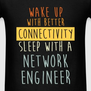 Network engineer - Wake up with better connectivit - Men's T-Shirt