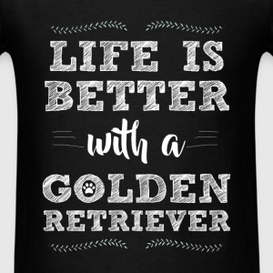 Golden Retriever - Life is better with a Golden Re - Men's T-Shirt