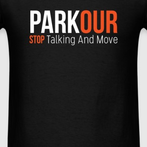 Parkour - Parkour Stop talking and move - Men's T-Shirt