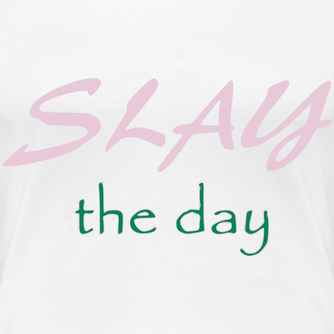 Slay the day Pink and green
