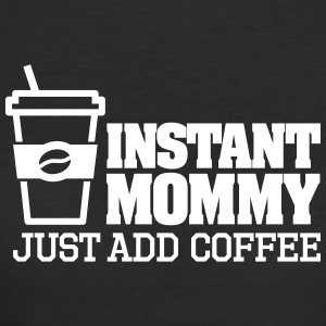 Instant mommy just add coffee T-Shirts - Women's 50/50 T-Shirt