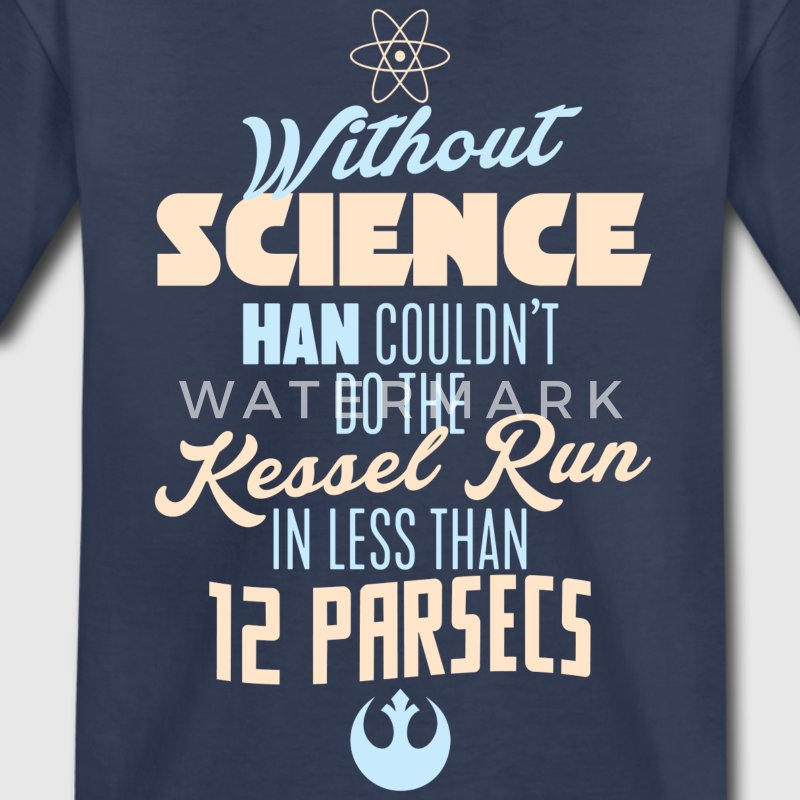 Without Science... Kids T-Shirt - Kids' Premium T-Shirt