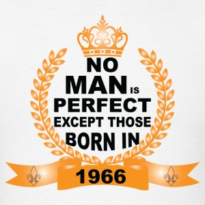 No Man is Perfect Except Those Born in 1966 T-Shirts - Men's T-Shirt