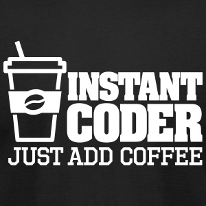 Instant coder just add coffee T-Shirts - Men's T-Shirt by American Apparel