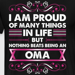 I Am Proud Of Many Things In Life Oma T-Shirts - Men's Premium T-Shirt